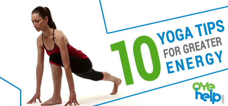 10 Yoga Tips for Greater Energy